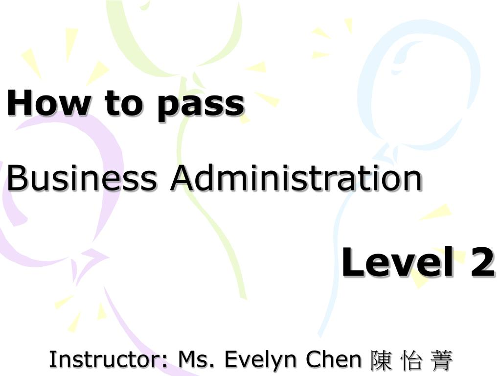 how to pass business administration l.