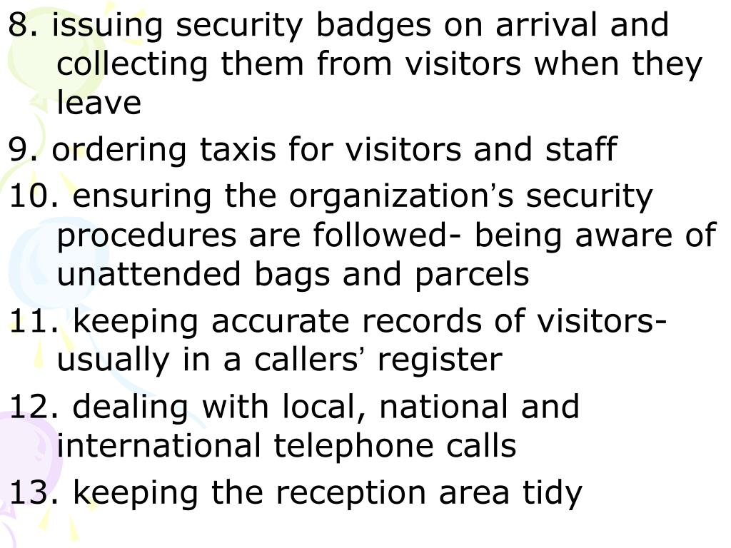 8. issuing security badges on arrival and collecting them from visitors when they leave