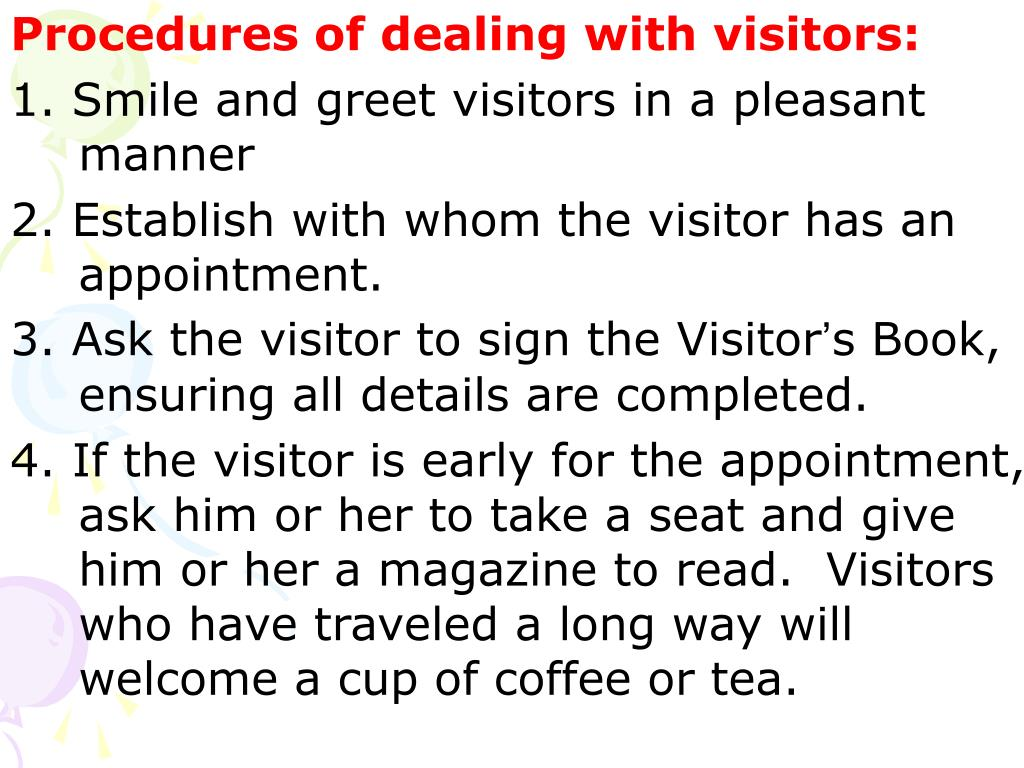 Procedures of dealing with visitors: