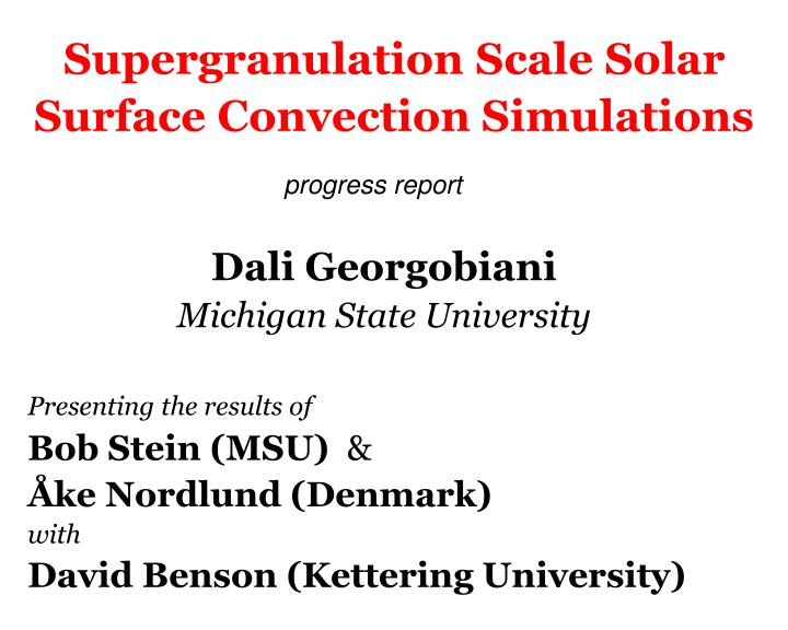 supergranulation scale solar surface convection simulations n.