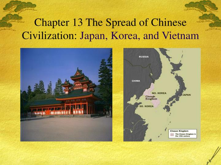 Chapter 13 the spread of chinese civilization japan korea and vietnam