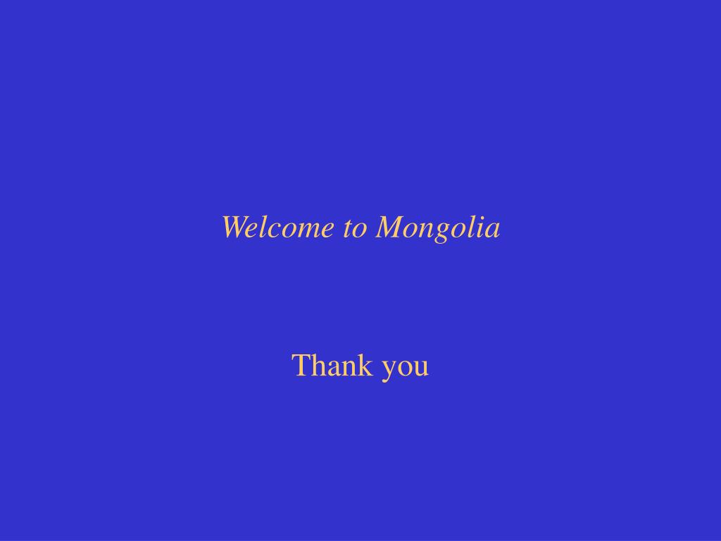 Welcome to Mongolia