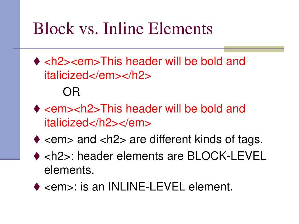 Block vs. Inline Elements