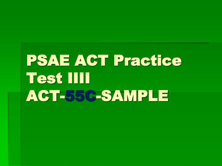 psae act practice test iiii act 55c sample n.