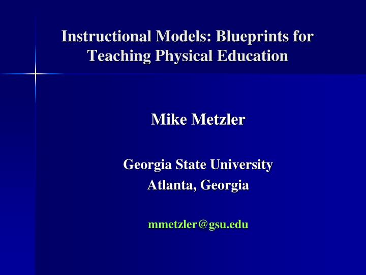 Ppt instructional models blueprints for teaching physical instructional models blueprints for teaching physical education malvernweather Image collections