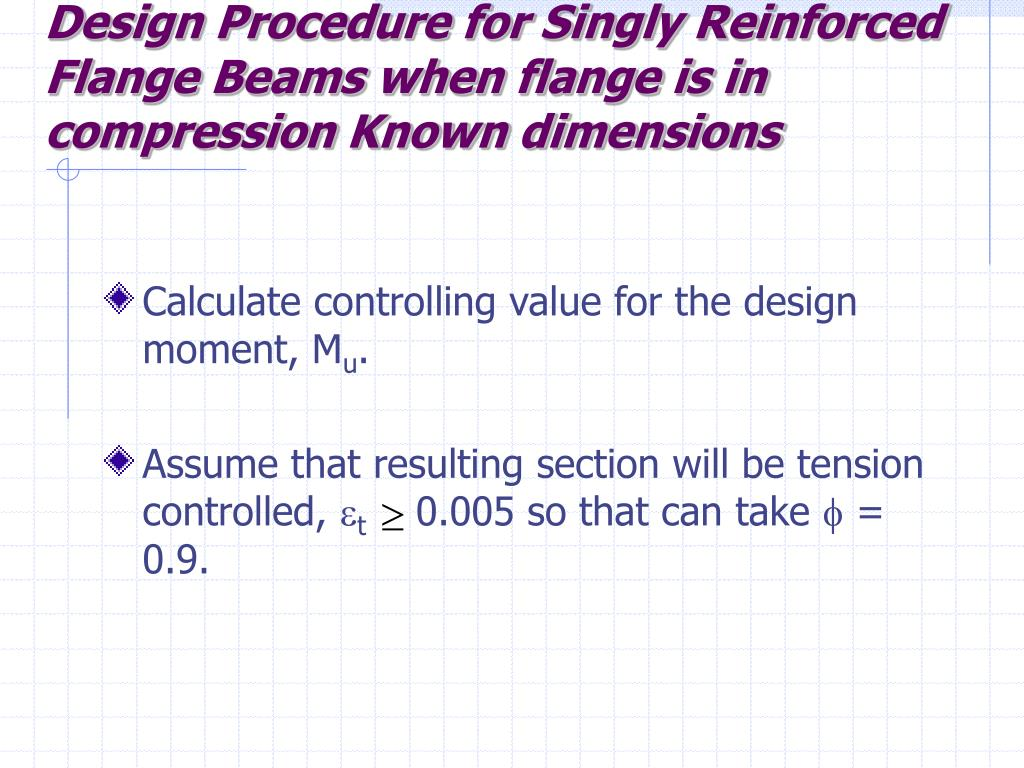 Design Procedure for Singly Reinforced Flange Beams when flange is in compression Known dimensions