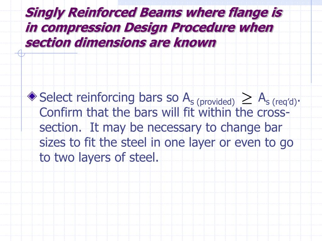 Singly Reinforced Beams where flange is in compression Design Procedure when section dimensions are known