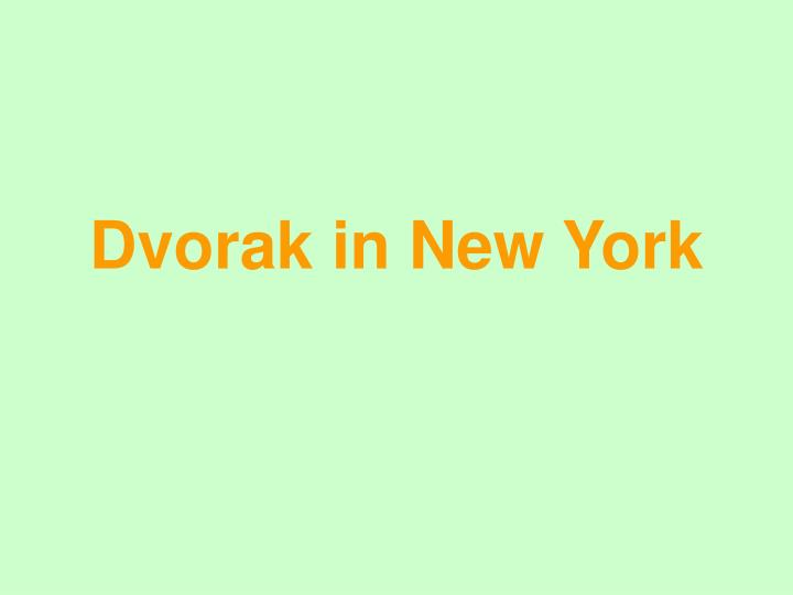 dvorak in new york n.