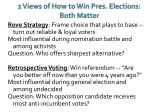 2 views of how to win pres elections both matter
