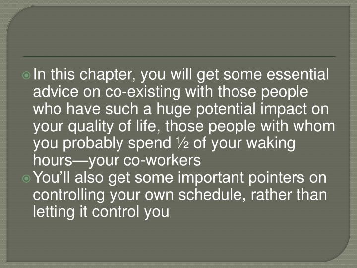In this chapter, you will get some essential advice on co-existing with those people who have such a...