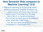 how semantic web compares to machine learning 2 2