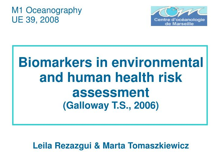 Biomarkers in environmental and human health risk assessment galloway t s 2006