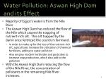 water pollution aswan high dam and its effect