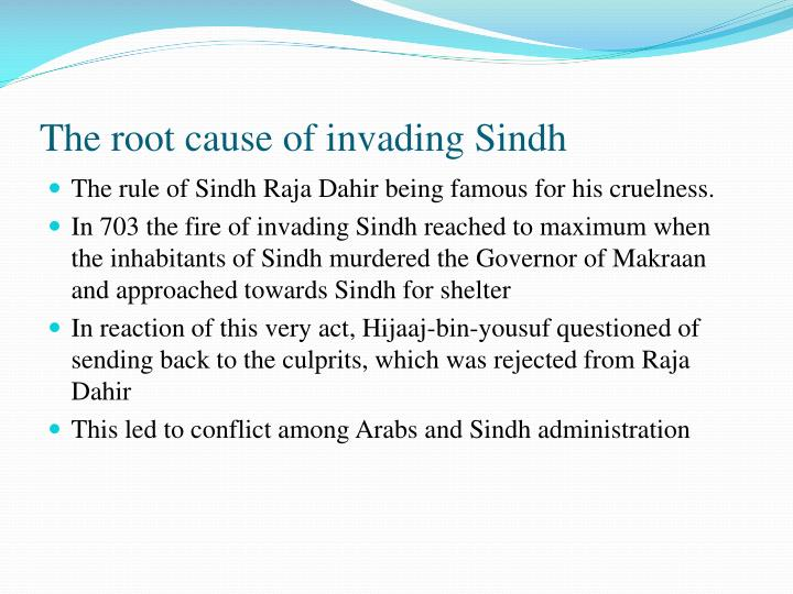 The root cause of invading sindh
