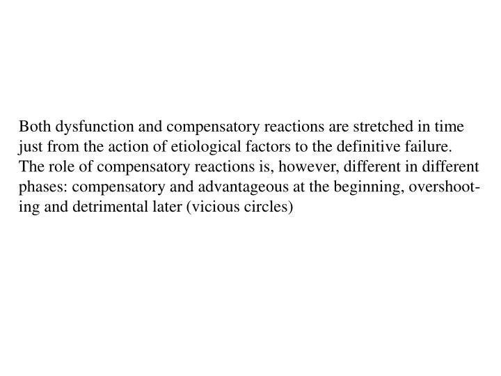 Both dysfunction and compensatory reactions are stretched in time