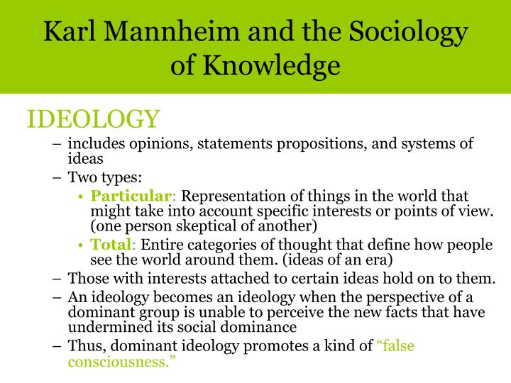 karl mannheim essays on the sociology of knowledge The sociology of knowledge is the study of the relationship between human   and karl mannheim, wrote extensively on sociological aspects of knowledge   example the essay de quelques formes primitives de classification written in  1902.