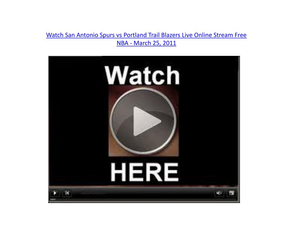 watch san antonio spurs vs portland trail blazers live online stream free nba march 25 2011 l.