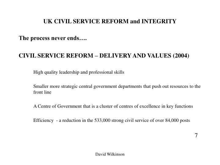 UK CIVIL SERVICE REFORM and INTEGRITY