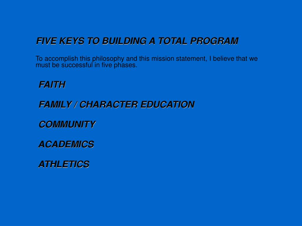 FIVE KEYS TO BUILDING A TOTAL PROGRAM
