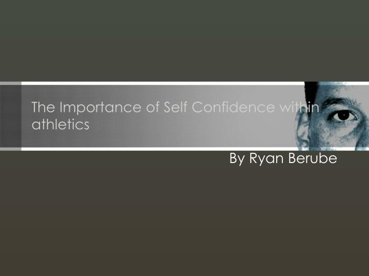 the importance of self confidence within athletics n.