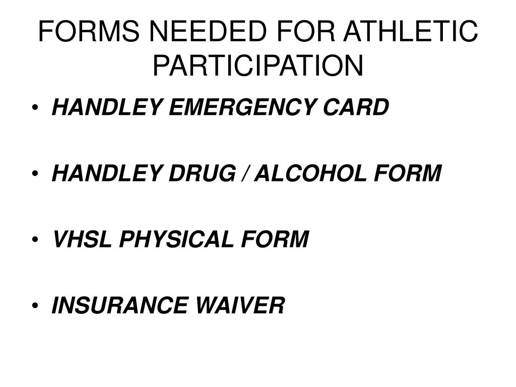 FORMS NEEDED FOR ATHLETIC PARTICIPATION