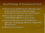 goal setting a transitional tool