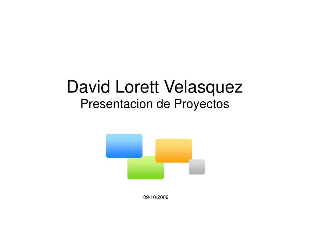 david lorett velasquez presentacion de proyectos l.
