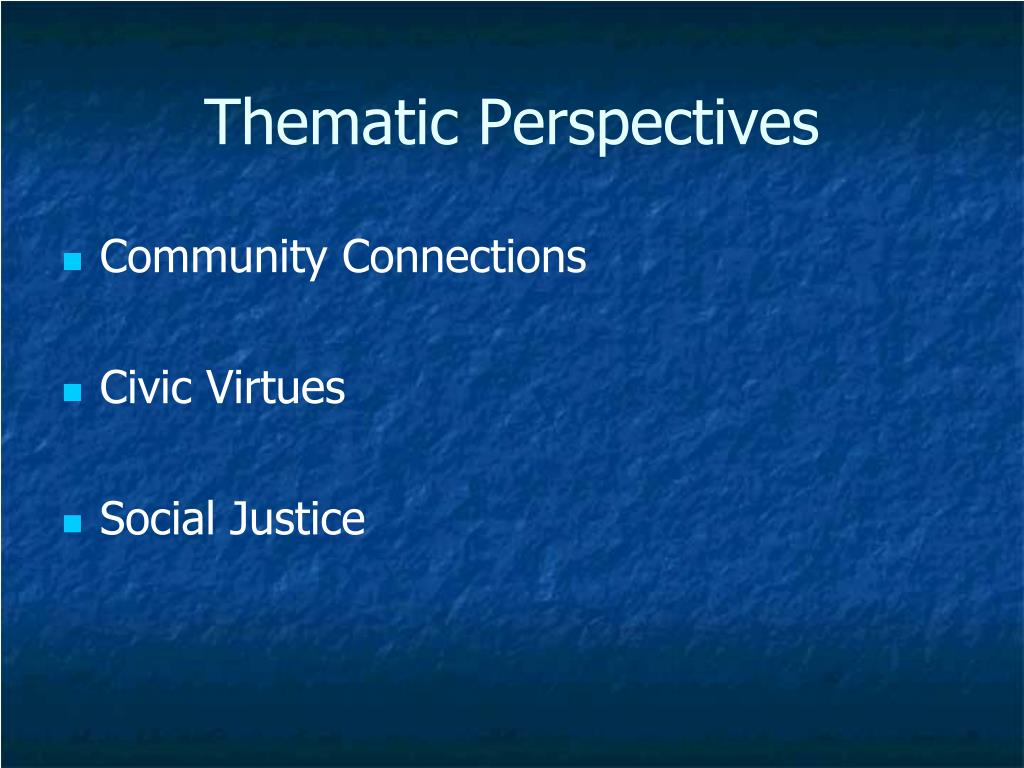 Thematic Perspectives