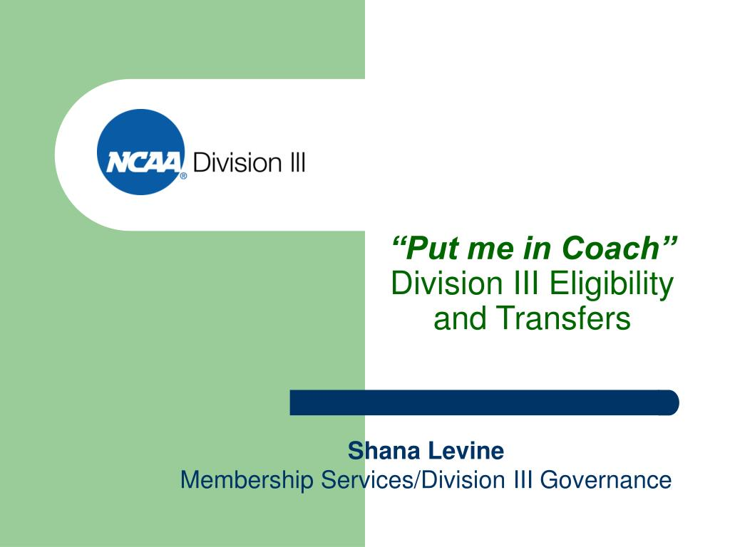 put me in coach division iii eligibility and transfers l.