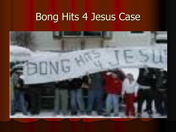 Bong Hits 4 Jesus Case
