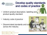develop quality standards and codes of practice