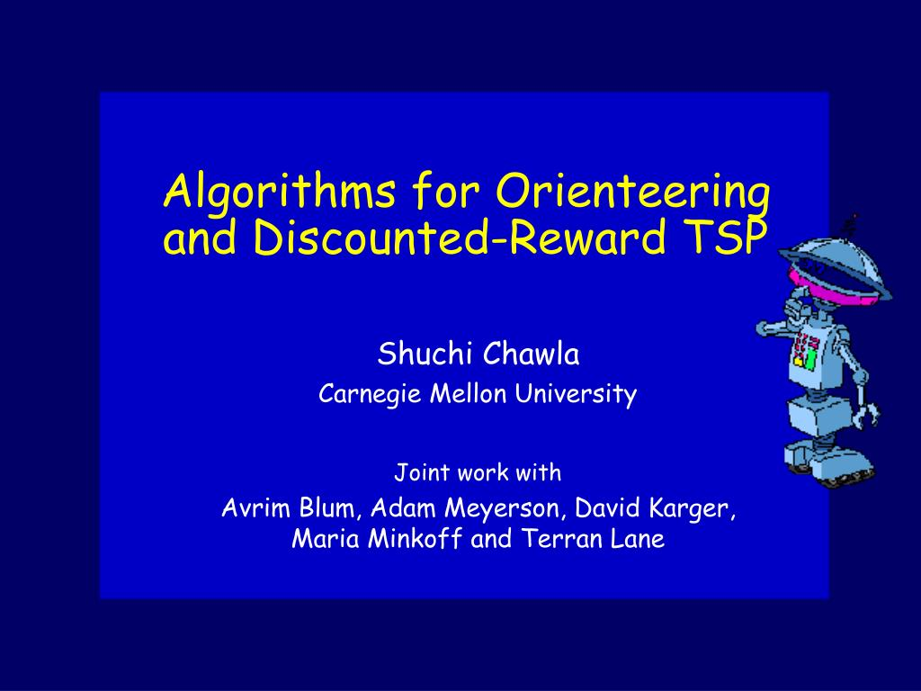 algorithms for orienteering and discounted reward tsp l.