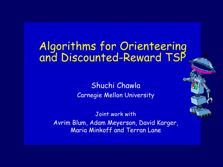 algorithms for orienteering and discounted reward tsp n.
