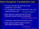 robot navigation a probabilistic view