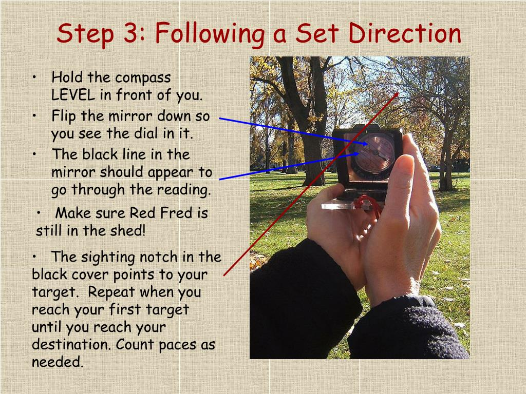 Step 3: Following a Set Direction