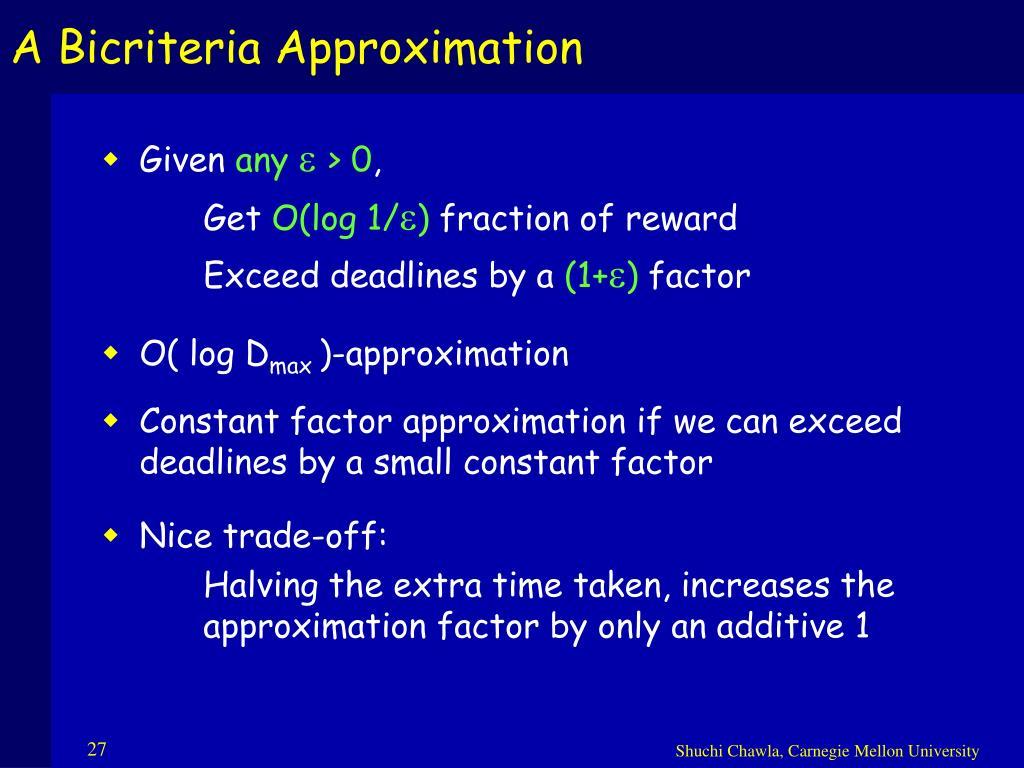 A Bicriteria Approximation