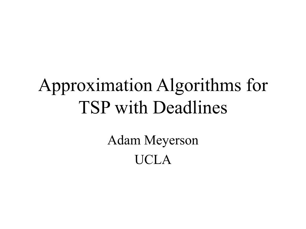 approximation algorithms for tsp with deadlines l.