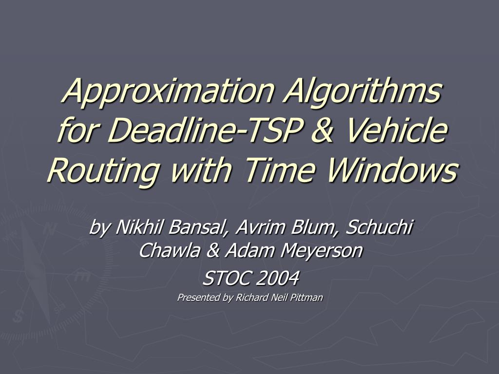 approximation algorithms for deadline tsp vehicle routing with time windows l.
