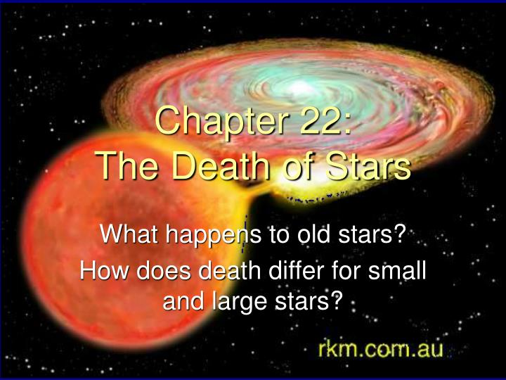 Chapter 22 the death of stars
