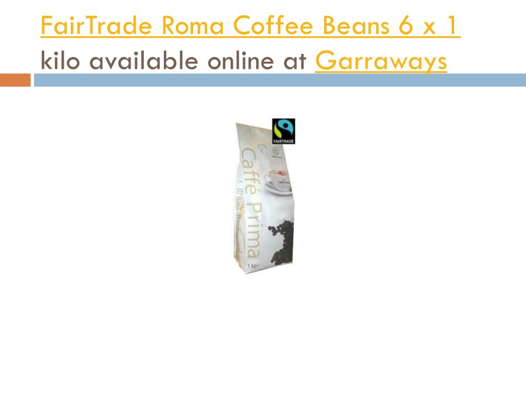 fairtrade roma coffee beans 6 x 1 kilo available online at garraways l.