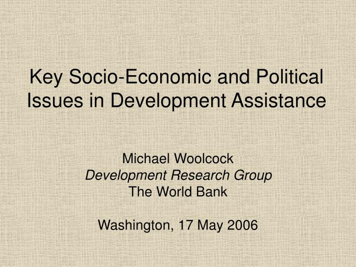 key socio economic and political issues in development assistance n.