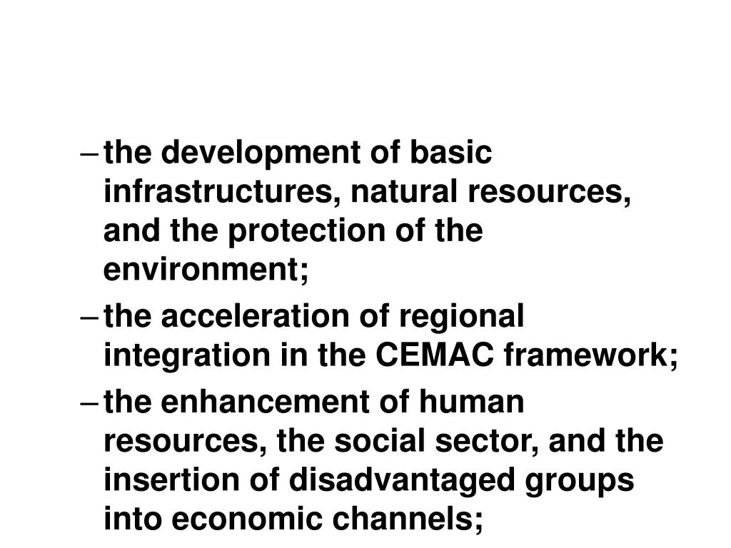 the development of basic infrastructures, natural resources, and the protection of the environment;