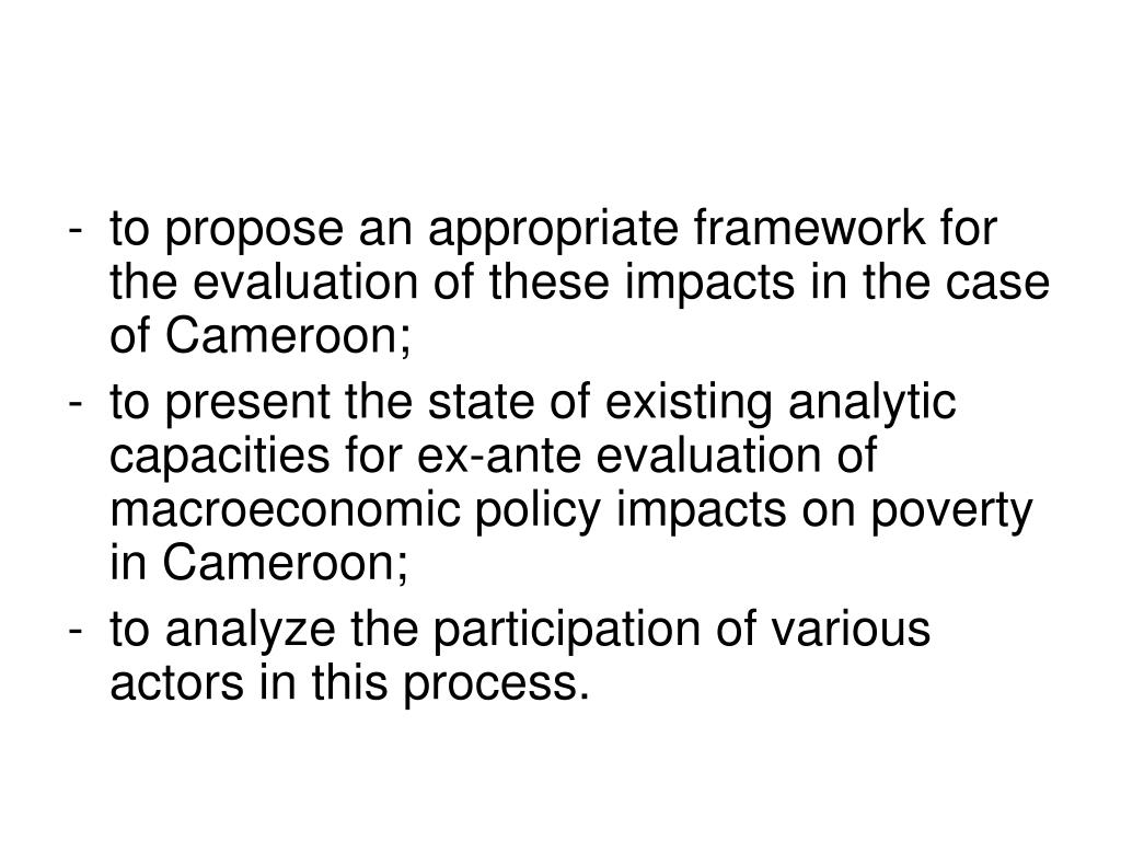 to propose an appropriate framework for the evaluation of these impacts in the case of Cameroon;