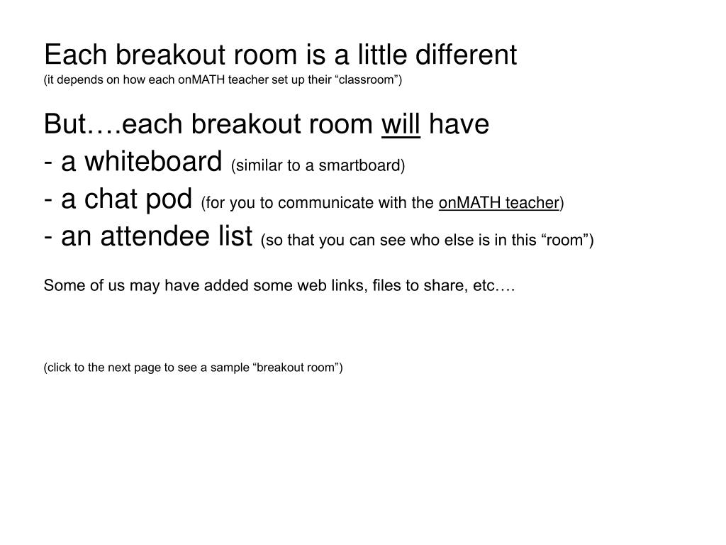 Each breakout room is a little different