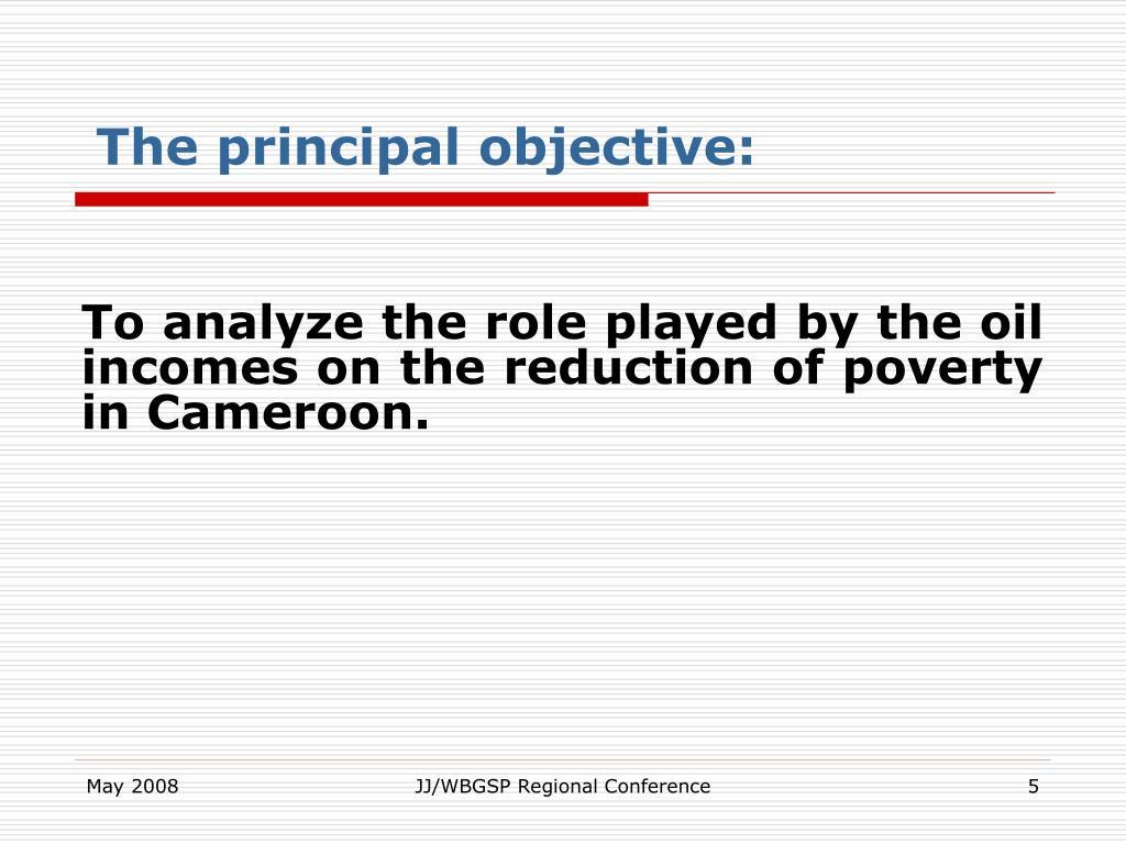 The principal objective: