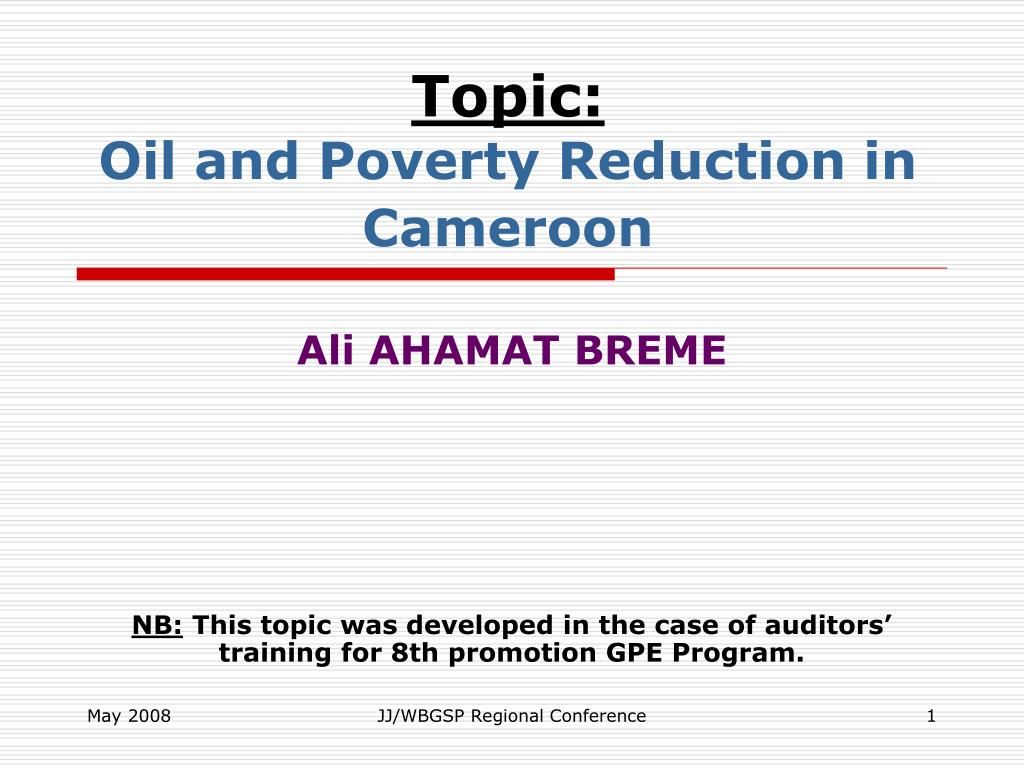 topic oil and poverty reduction in cameroon l.
