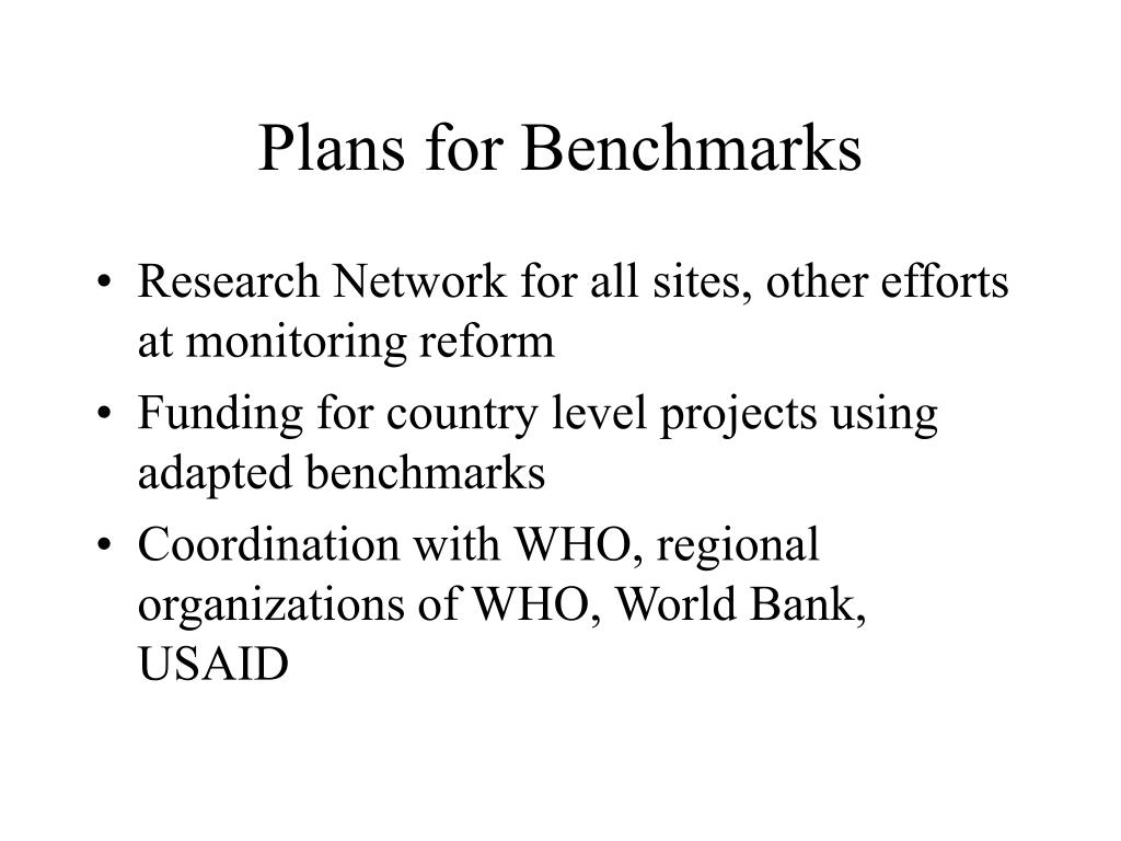 Plans for Benchmarks
