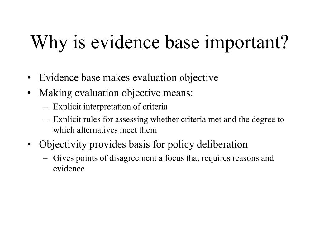 Why is evidence base important?