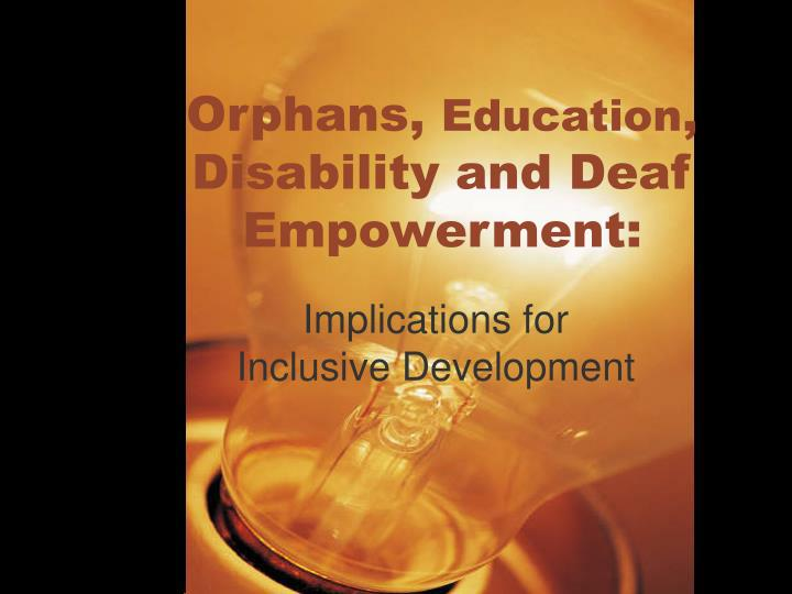 Orphans education disability and deaf empowerment