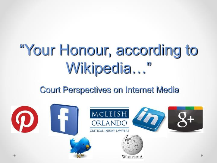 Your honour according to wikipedia